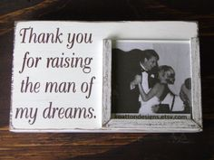 Thank you for raising the man of my dreams frame by KPATTONDESIGNS, $40.00