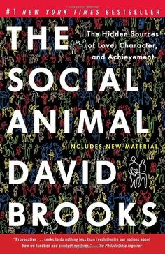 The Social Animal: The Hidden Sources of Love, Character, and Achievement by David Brooks,purchased on demand