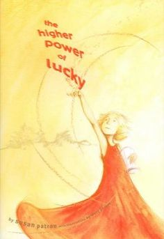 2007 - The Higher Power of Lucky by Susan Patron - Fearing that her legal guardian plans to abandon her to return to France, ten-year-old aspiring scientist Lucky Trimble determines to run away while also continuing to seek the Higher Power that will bring stability to her life.