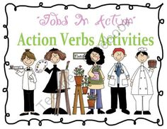 """Jobs In Action"" Action Verbs Activities from Classroom in Paradise on TeachersNotebook.com -  (10 pages)  - ""Jobs In Action"" is a great way to help your students learn about action verbs. Through the use of colorful posters and worksheets children will develop a better understanding of what action verbs are"