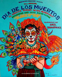 "Sacramento artist John Huerta (as seen in ""Day of the Dead: Art of Dia de Los Muertos"") designed this poster for Hollywood Forever's 2013 Dia de Los Muertos event on 11/2/13."