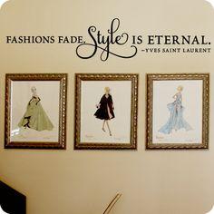 Style is Eternal (wall decal from WallWritten.com).