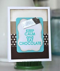 Another fun (and tasty) card by Charlene Austin. Made with the Eat Chocolate stamp set from TechniqueTuesday.com. Mmmm, mmmm.