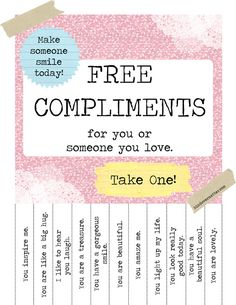 Another pinner said: She has a PDF for a blank Free Compliments sheet. She uses it for random acts of kindness but it made me think how cool this would be for a client who struggles with self-esteem. Fill it out in session and have client pull one off each day throughout the week to affirm the work in session all week long.