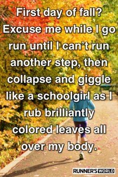 fall running, fit motiv, seasons, runners world, running humor, healthi, bath, weather, motivational posters