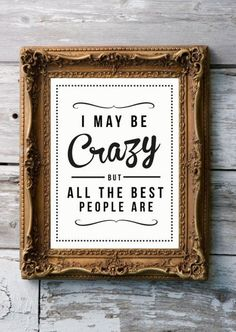 I may be crazy...