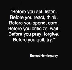 Before you quit, try - Ernest Hemingway