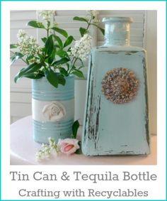 Tin Cans & Tequila Bottles Repurpose DIY Craft - So simple and so pretty!