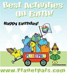 The Best Earthday Activities on Earth... http://www.planetpals.com/green-earth-day.html