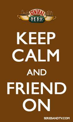 friend meme, keep calm and friends, friends memes