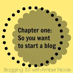 So You Want to start a blog?  Blogging 101: Chapter one.