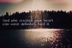 God heals broken hearts