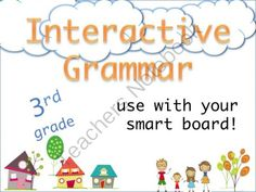 Interactive Grammar  from LeeinThird on TeachersNotebook.com -  (23 pages)  - Use with your smart board or print off as worksheets. This is best done in a small group setting and can be used as a center. This is fun and engaging all at the same time, Students love the graphics.