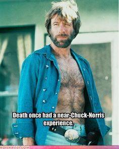 Death once had a near Chuck Norris experience.