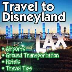Traveling to Disneyland - closest airports, transportation between airport and Disneyland area, hotel options