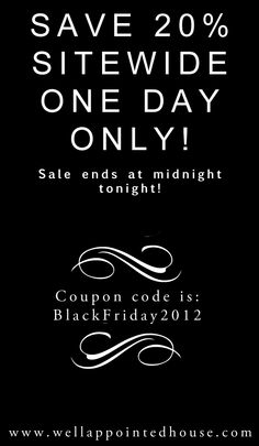 Black Friday sale 2012 at www.wellappointedhouse.com