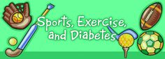 #Sports, #Exercise and #Diabetes - Like anyone else, people with diabetes are #healthier if they get plenty of exercise.  Whether you want to go for the gold or just go hiking in your hometown, your diabetes won't hold you back.