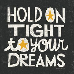 'Hold on tight to your dreams' by Michael Mullan via TypographyServed