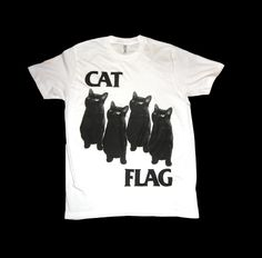 CAT FLAG TSHIRT! Black Flag + Cats = a great idea.