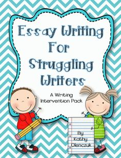 Essay Writing for Struggling Writers -- A Writing Intervention Pack from Third Grade Doodles on TeachersNotebook.com -  (38 pages)  -  Help your struggling writers to write a simple four-paragraph essay.