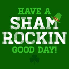 Have a Shamrockin' Good Day! #StPatricksDay