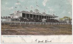 "Oaklawn Race Track Hot Springs National Park Arkansas early 1900's ""A Good Time"""