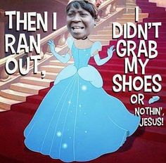 "This cracks me up!! ""aint nobody got time for that!"""