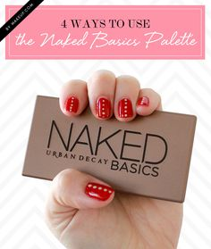 4 Ways To Use Urban Decay's Naked Basics Palette. Create four pretty looks with this one makeup palette!