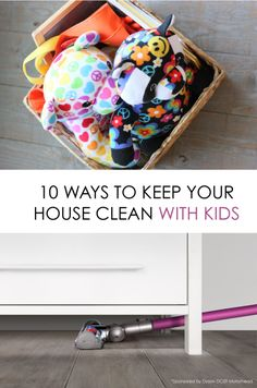 Choosing Your Battles: 10 Tips for Keeping Your House Clean WITH KIDS *Trying #4 this week. Brilliant.
