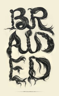 Awesome Type illustrations, white, braids, braid hair, script, fonts, typography art, letters, design