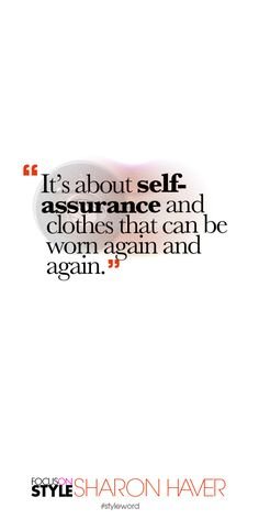 It's about self-assurance and clothes that can be worn again and again. Subscribe to the daily #styleword here: http://www.focusonstyle.com/styleword/ #quotes #styletips