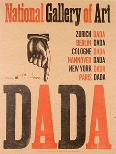 Dadaism, the art of not making sense.