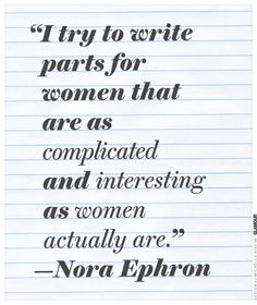 RIP Nora Ephron. Your humor and intelligence are truly inspiring.  Will miss her films.