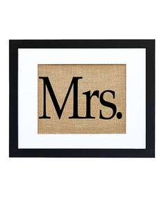 Loving this 'Mrs.' Framed Burlap Print on #zulily! #zulilyfinds