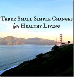 three simple healthy changes