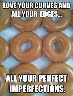 Krispy kremes, all of me loves ALL of you