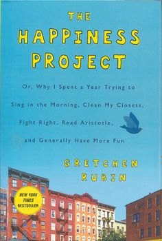 The Happiness Project - Gretchen Rubin - inspirational read