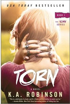 Torn by K.A. Robinson  Book #1 in the Torn series  Genre: New Adult Romance