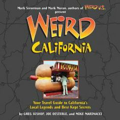 San Luis Obispo County Adult Winter Reading Program- California Reading List Weird California : your travel guide to California's local legends and best kept secrets