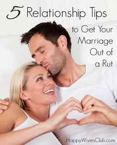 5 Relationship Tips to Get Your Marriage Out of a Rut