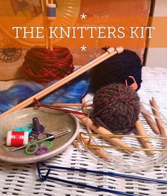knitting kit suggestions. I'd add a needle gauge, a yarn cutter or scissors, a pencil/pen and paper, and some sort of dpn case - I use a fishing lure  case from Walmart.