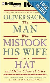 The Man Who Mistook His Wife for a Hat: And Other Clinical Tales: Oliver Sacks, Jonathan Davis: 9781455884384: Amazon.com: Books