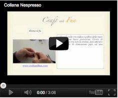 Video tutorial per realizzare una collana con capsule nespresso