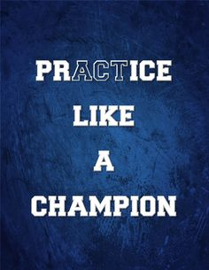 'Practice like a champion' (Act like a champion) motivational quote printable from Keeping It Crafty: Motivational/Inspirational Quote Printables