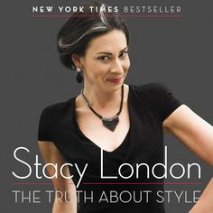 Stacy London's new style book, The Truth About Style