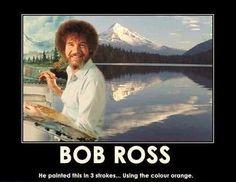 Oh My Gosh this is so true! clouds, demotiv poster, friends, bobs, tree, bob ross, art, chuck norris, hilarious photos