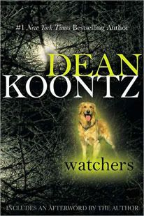 Watchers  Koontz #1 Book of all time  Don't waste your time on the movie
