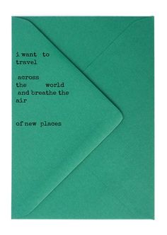i want to travel across the world and breathe the air of new places