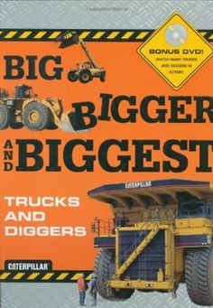 Big, Bigger, and Biggest by Caterpillar- my son loves this kind of book. Not my favorite by a long shot- but I'm leaning gobs about trucks, tractors, and machines. Fairly typical for truck books- although longer than many we've read. Took us (me!) 2 settings to get through. My 7 yr old son recommends!