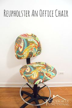Reupholster your office chair!
